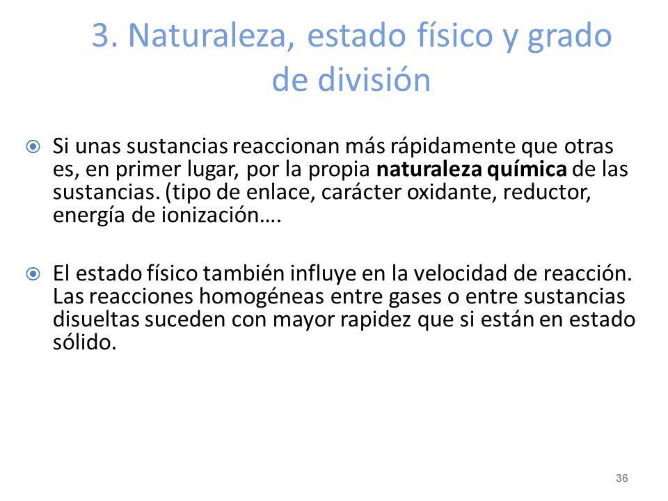 3. Naturaleza, estado físico y grado de división