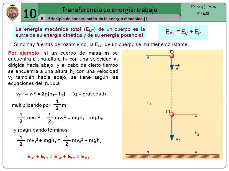 10 Transferencia de energía: trabajo EMT = EC + EP 8