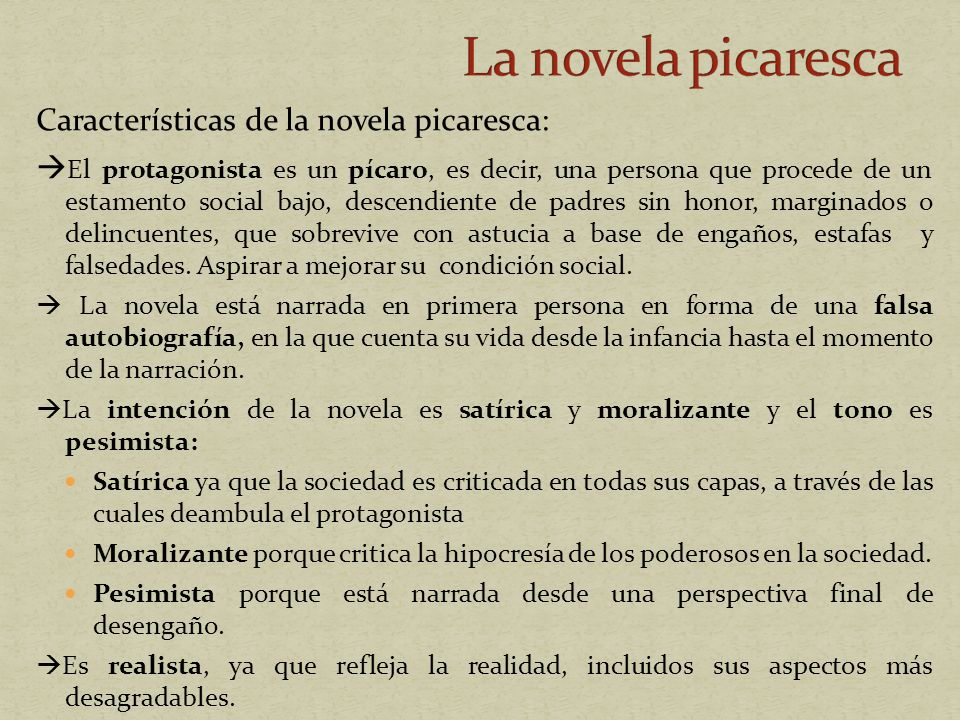 La novela picaresca Características de la novela picaresca: