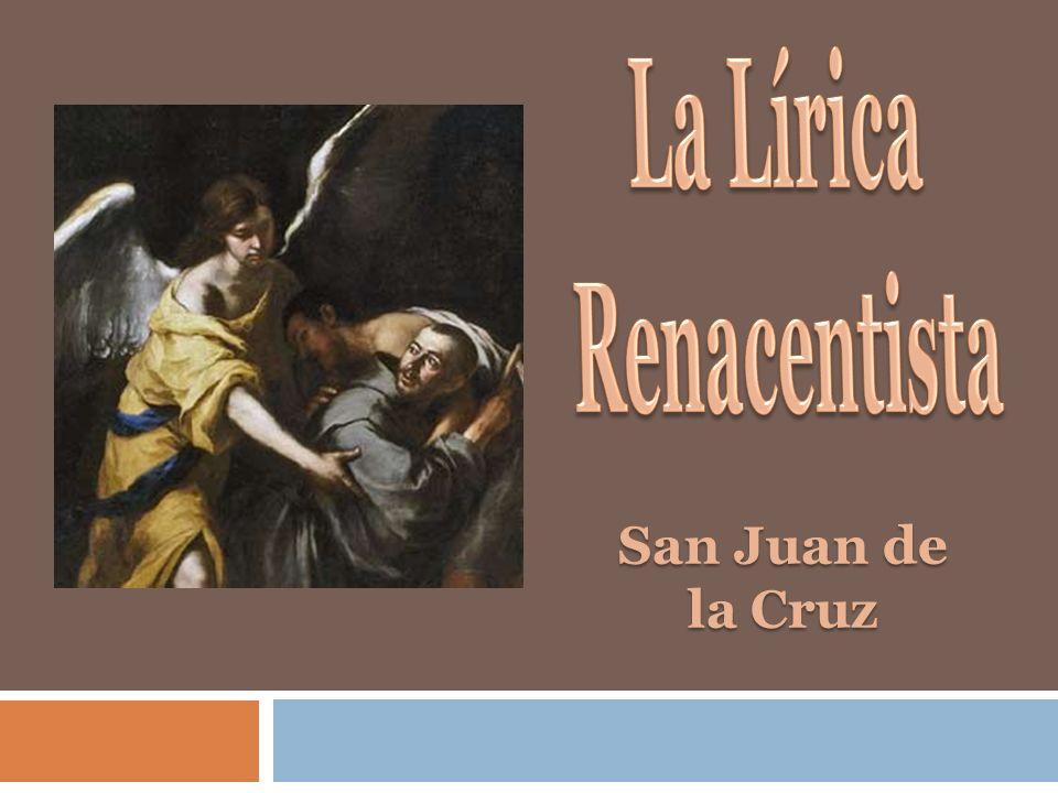 La Lírica Renacentista San Juan de la Cruz