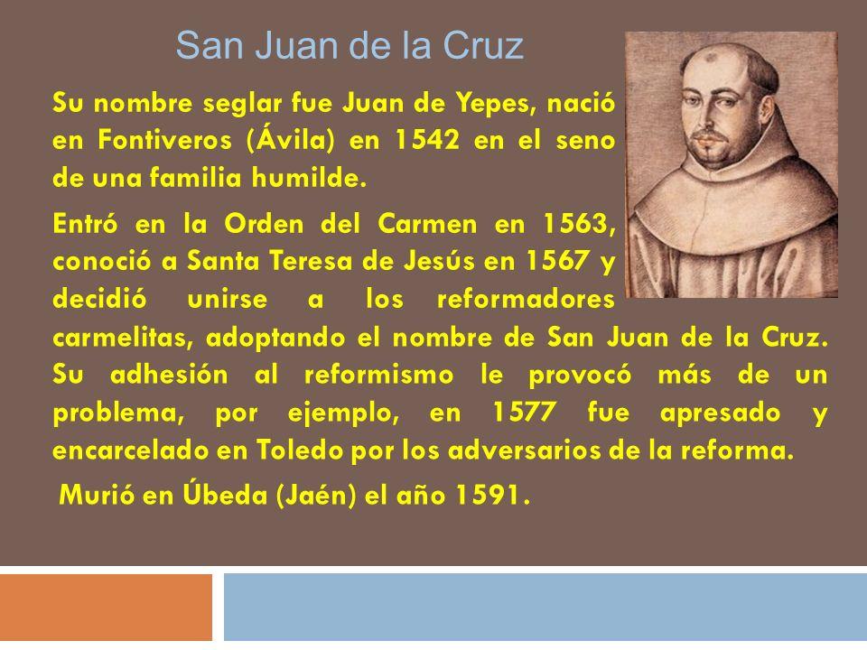 Su nombre seglar fue Juan de Yepes, nació en Fontiveros (Ávila) en 1542 en el seno de una familia humilde.