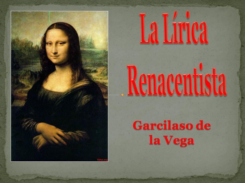 La Lírica Renacentista Garcilaso de la Vega