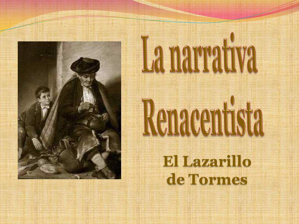 La narrativa Renacentista El Lazarillo de Tormes
