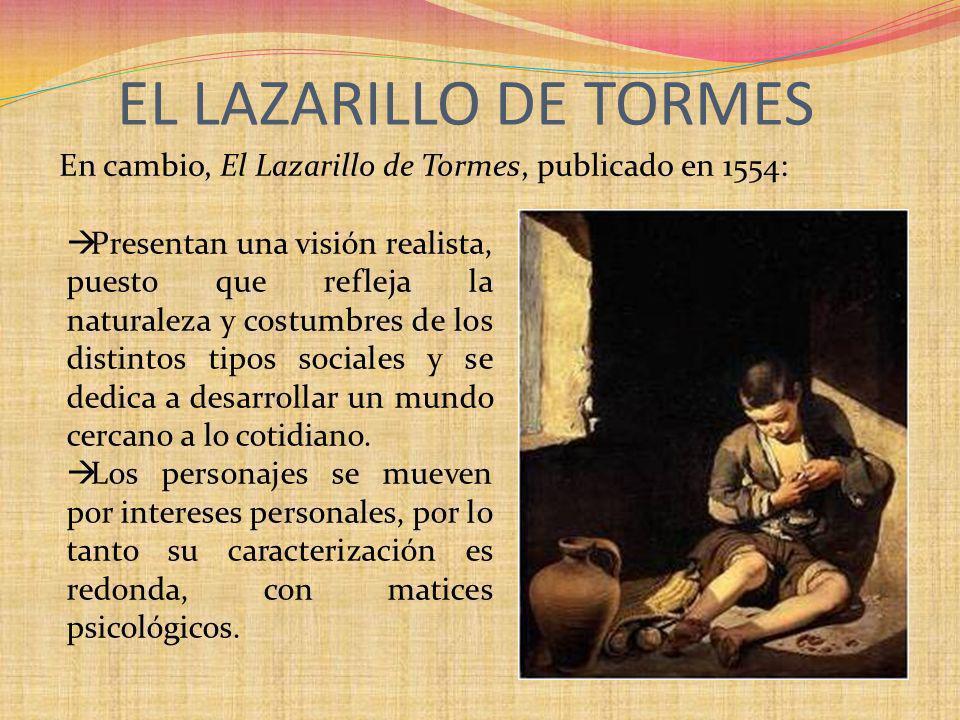 EL LAZARILLO DE TORMES En cambio, El Lazarillo de Tormes, publicado en 1554: