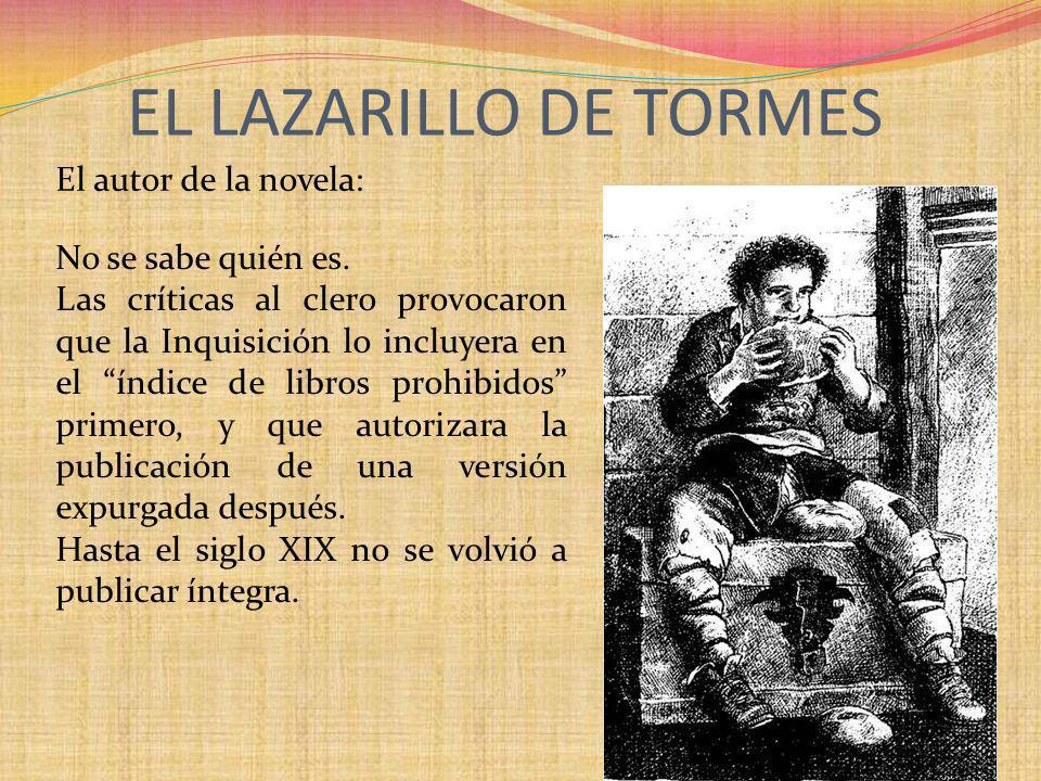 EL LAZARILLO DE TORMES El autor de la novela: No se sabe quién es.