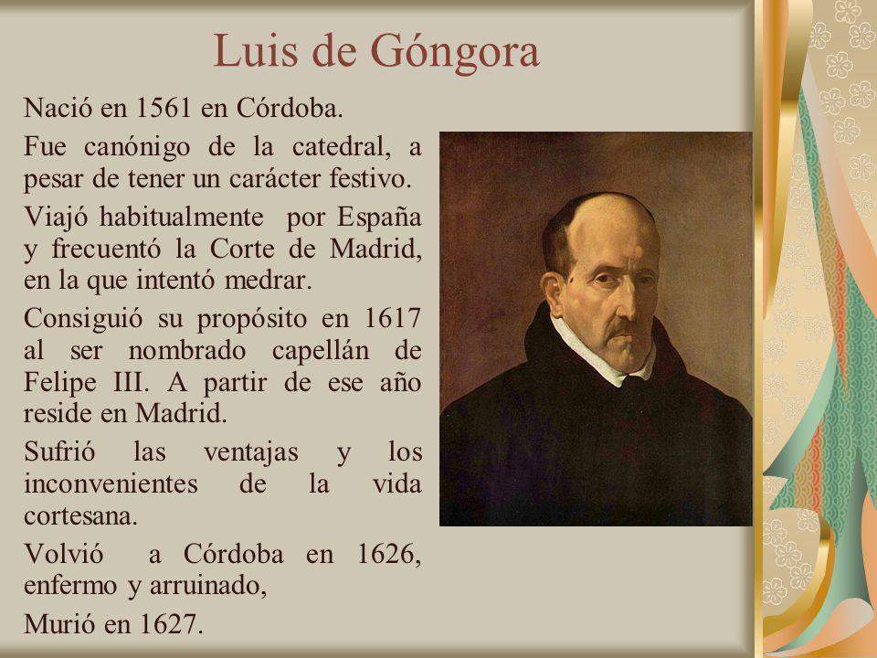 Luis de Góngora Nació en 1561 en Córdoba.