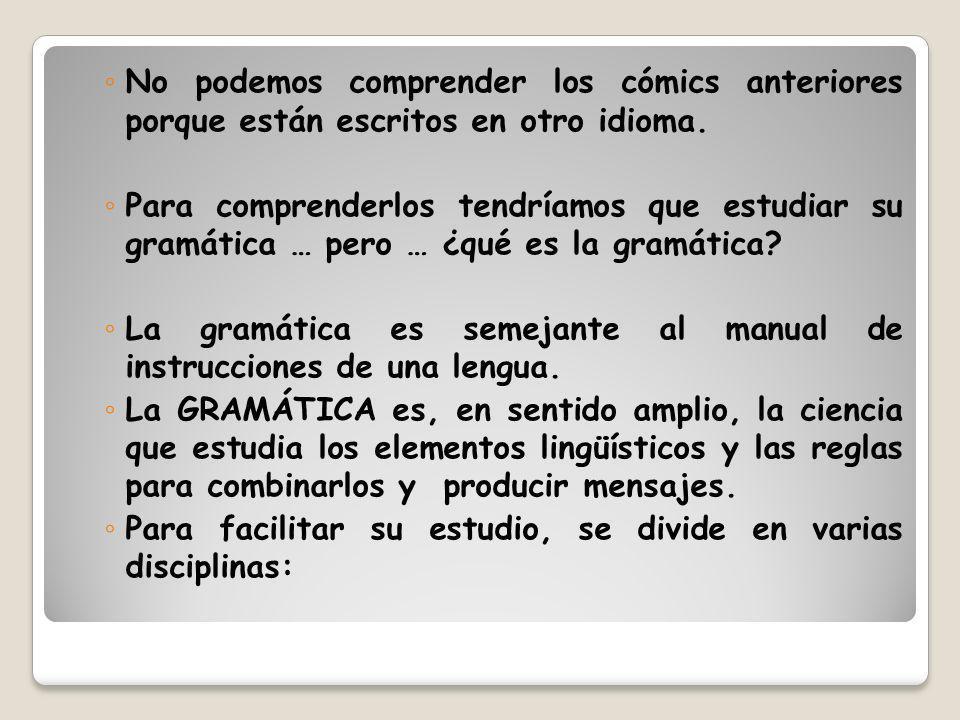 No podemos comprender los cómics anteriores porque están escritos en otro idioma.