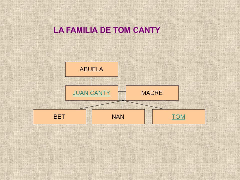 LA FAMILIA DE TOM CANTY ABUELA JUAN CANTY MADRE BET TOM NAN