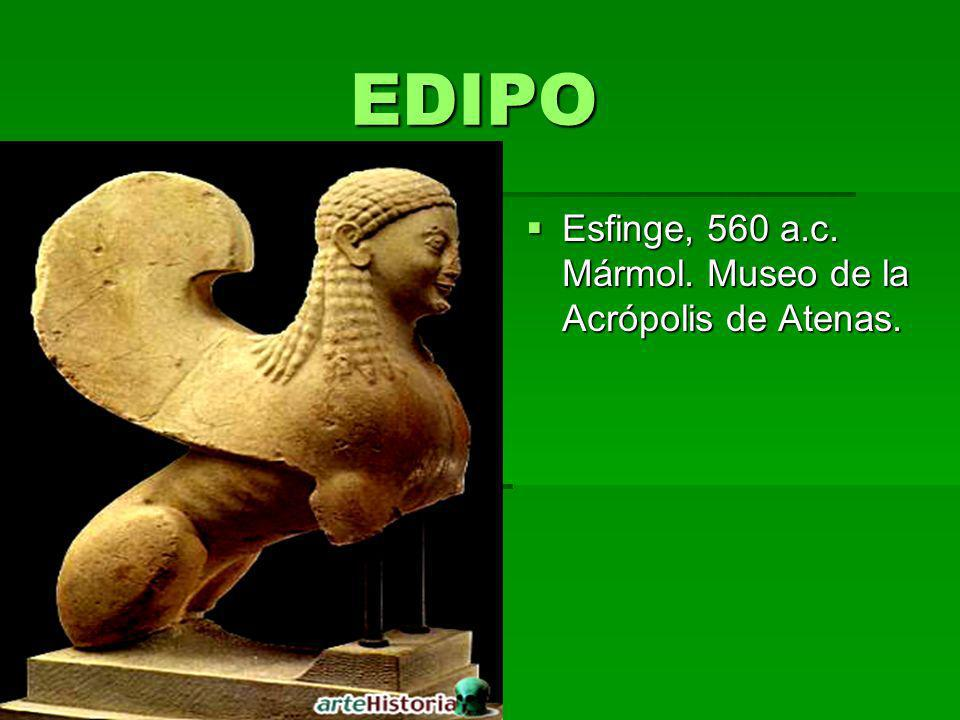 EDIPO Esfinge, 560 a.c. Mármol. Museo de la Acrópolis de Atenas.