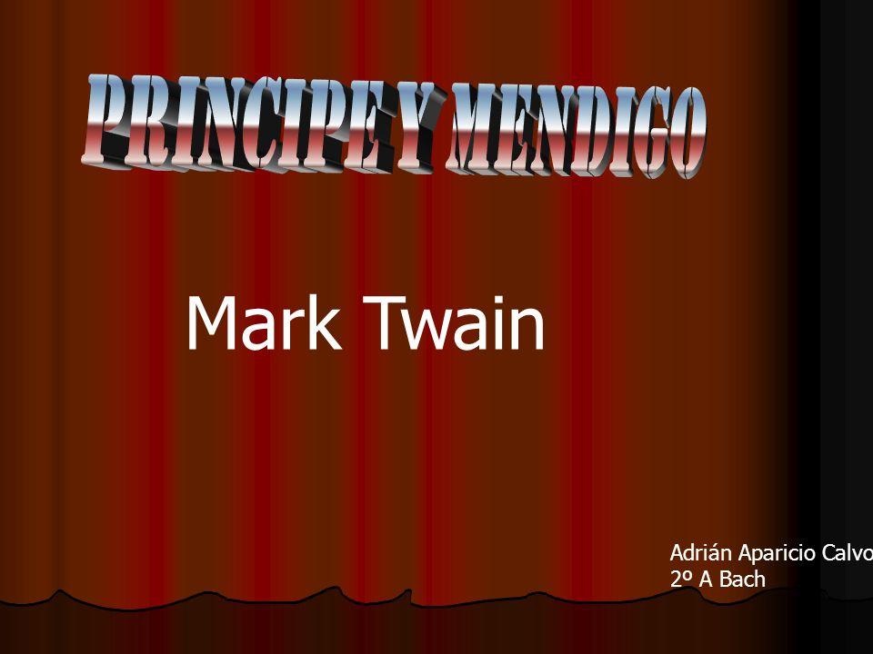 principe y mendigo Mark Twain Adrián Aparicio Calvo 2º A Bach