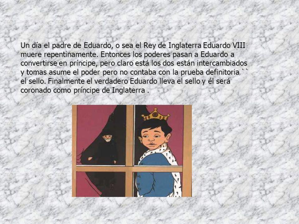 Un día el padre de Eduardo, o sea el Rey de Inglaterra Eduardo VIII muere repentinamente.