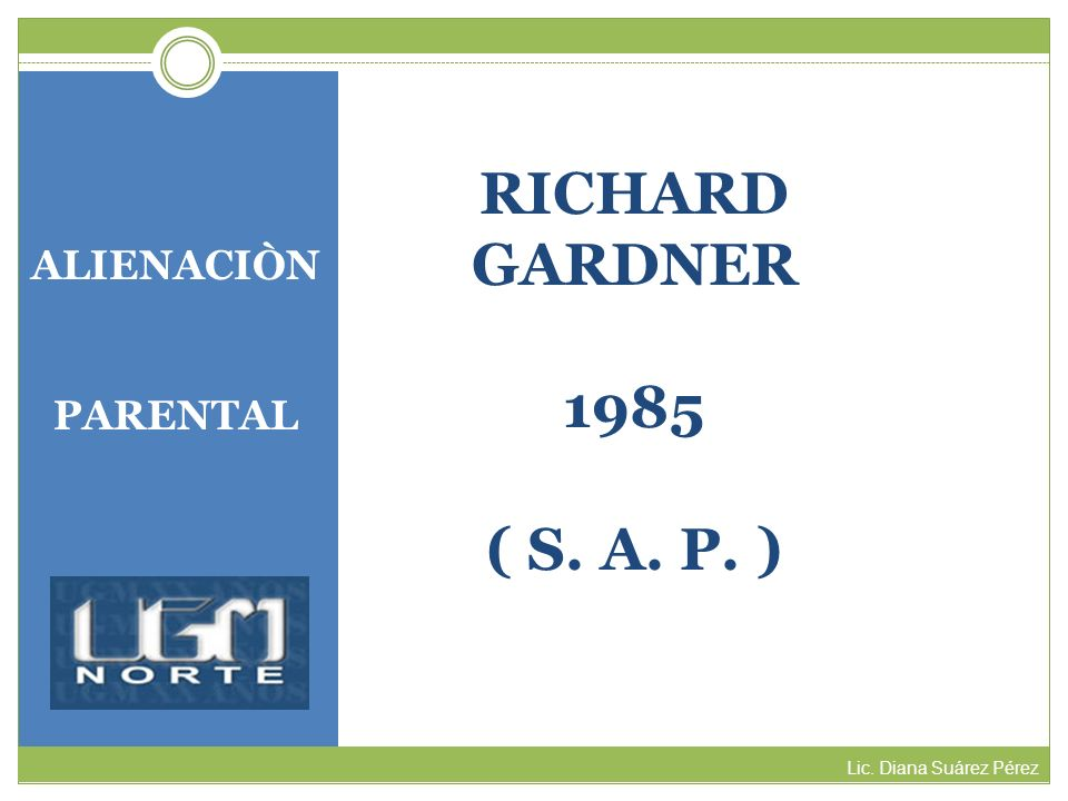 RICHARD GARDNER 1985 ( S. A. P. ) ALIENACIÒN PARENTAL