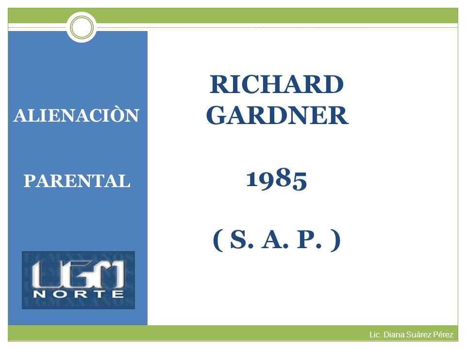 RICHARD GARDNER 1985 ( S. A. P. ) ALIENACIÒN PARENTAL