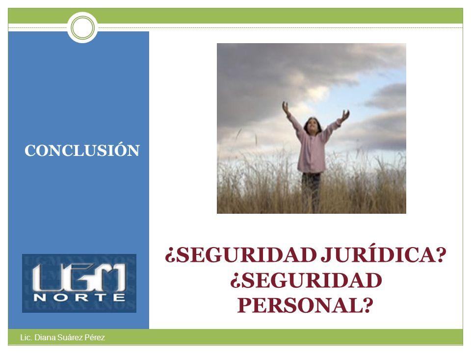 ¿SEGURIDAD JURÍDICA ¿SEGURIDAD PERSONAL