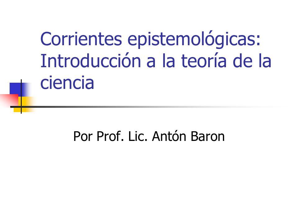 Corrientes epistemológicas: Introducción a la teoría de la ciencia