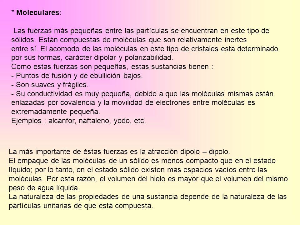 * Moleculares: