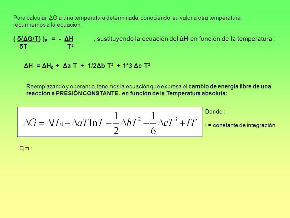 Para calcular ΔG a una temperatura determinada, conociendo su valor a otra temperatura,