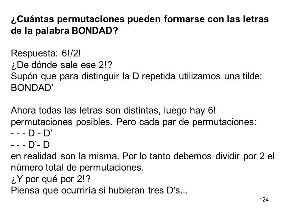 ¿Cuántas permutaciones pueden formarse con las letras de la palabra BONDAD