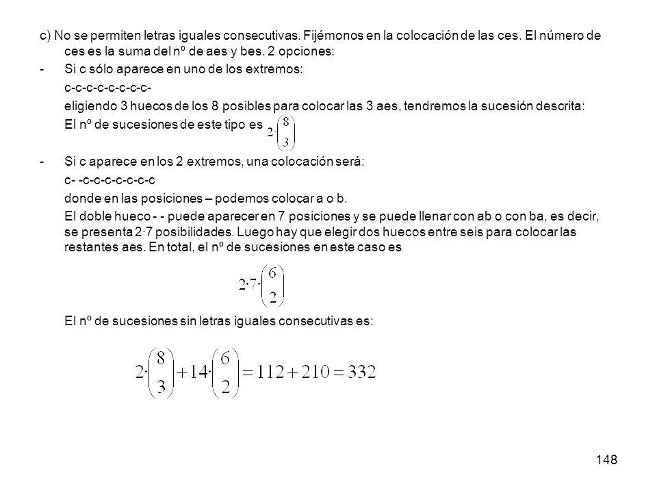 c) No se permiten letras iguales consecutivas