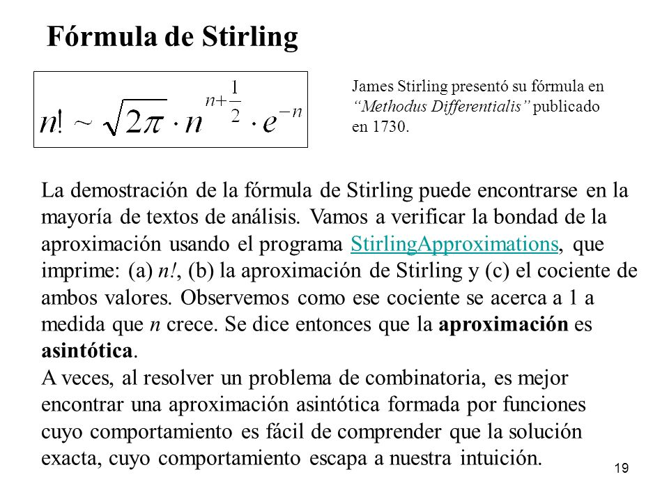 Fórmula de StirlingJames Stirling presentó su fórmula en. Methodus Differentialis publicado. en 1730.