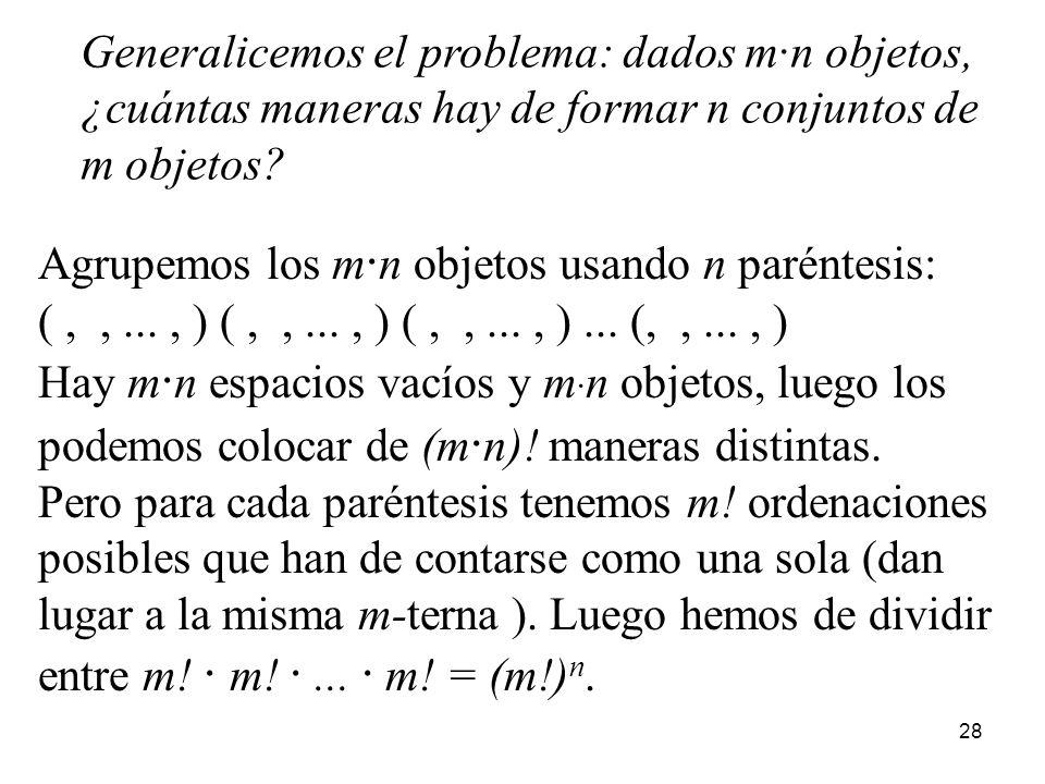 Generalicemos el problema: dados m·n objetos,