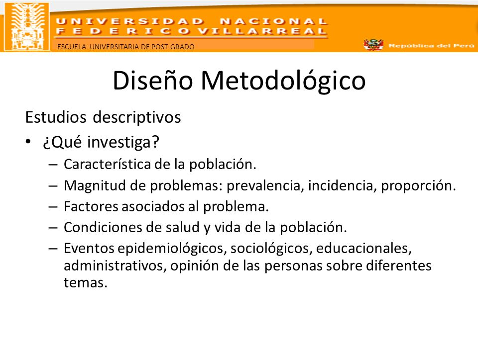 Diseño Metodológico Estudios descriptivos ¿Qué investiga