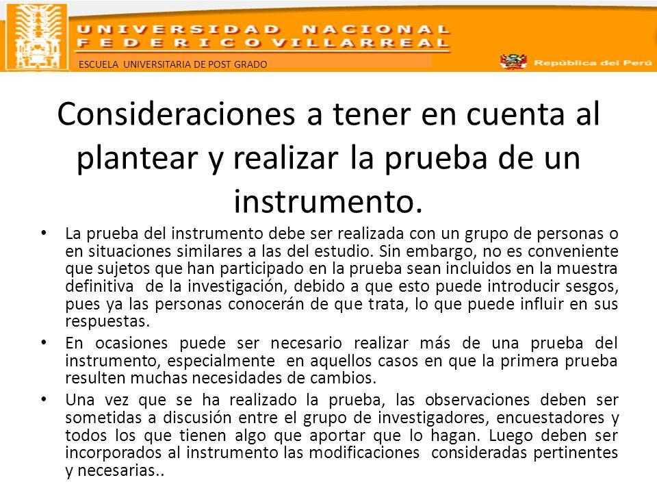 Consideraciones a tener en cuenta al plantear y realizar la prueba de un instrumento.