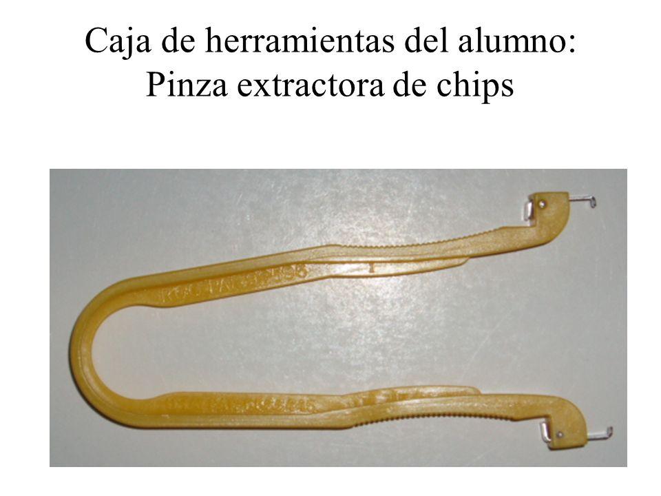 Caja de herramientas del alumno: Pinza extractora de chips