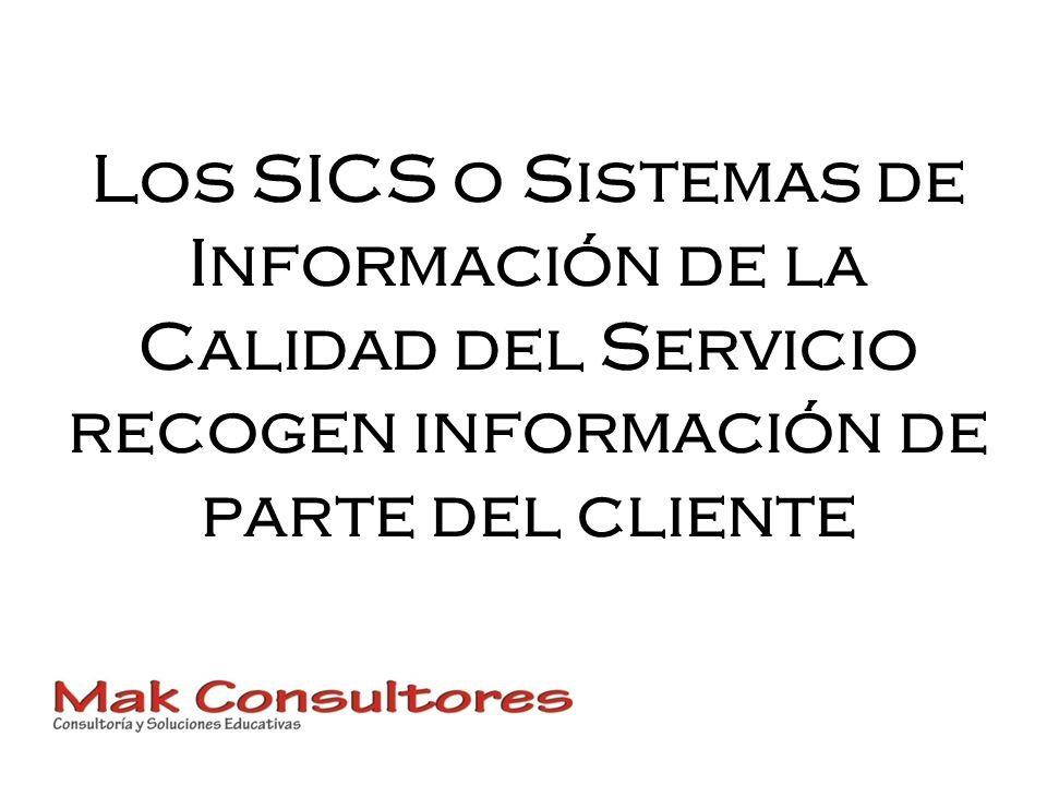 Los SICS o Sistemas de Información de la Calidad del Servicio recogen información de parte del cliente