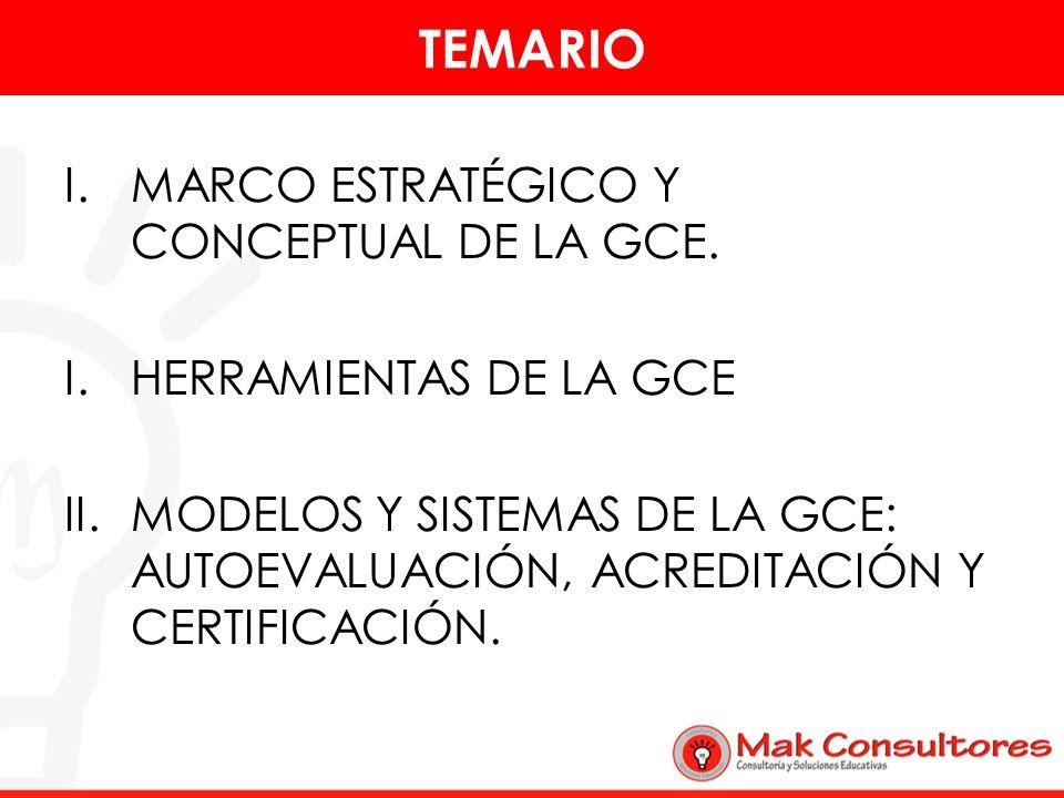 TEMARIO MARCO ESTRATÉGICO Y CONCEPTUAL DE LA GCE.