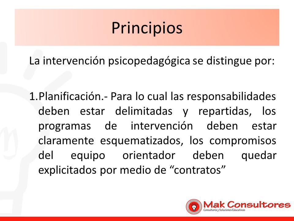 Principios La intervención psicopedagógica se distingue por: