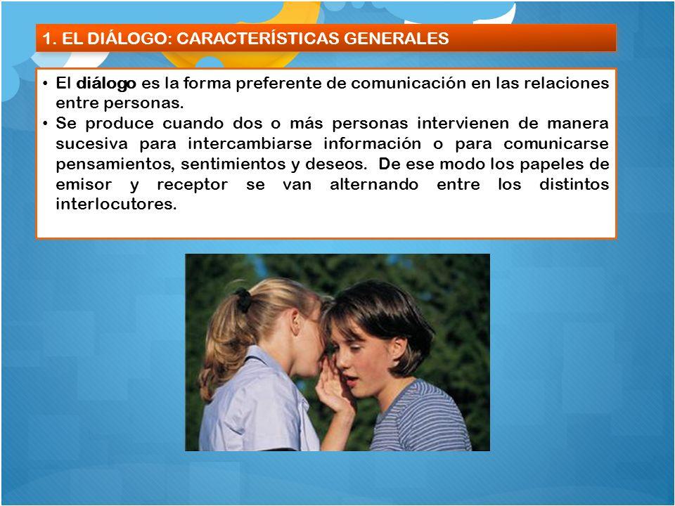 1. EL DIÁLOGO: CARACTERÍSTICAS GENERALES