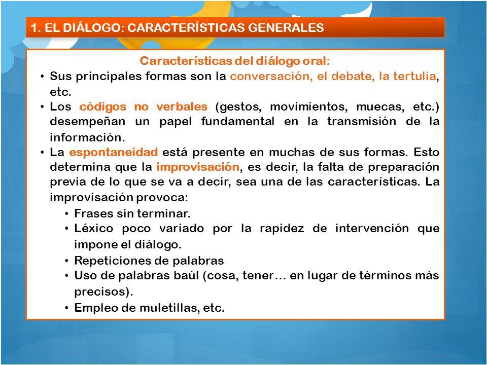Características del diálogo oral: