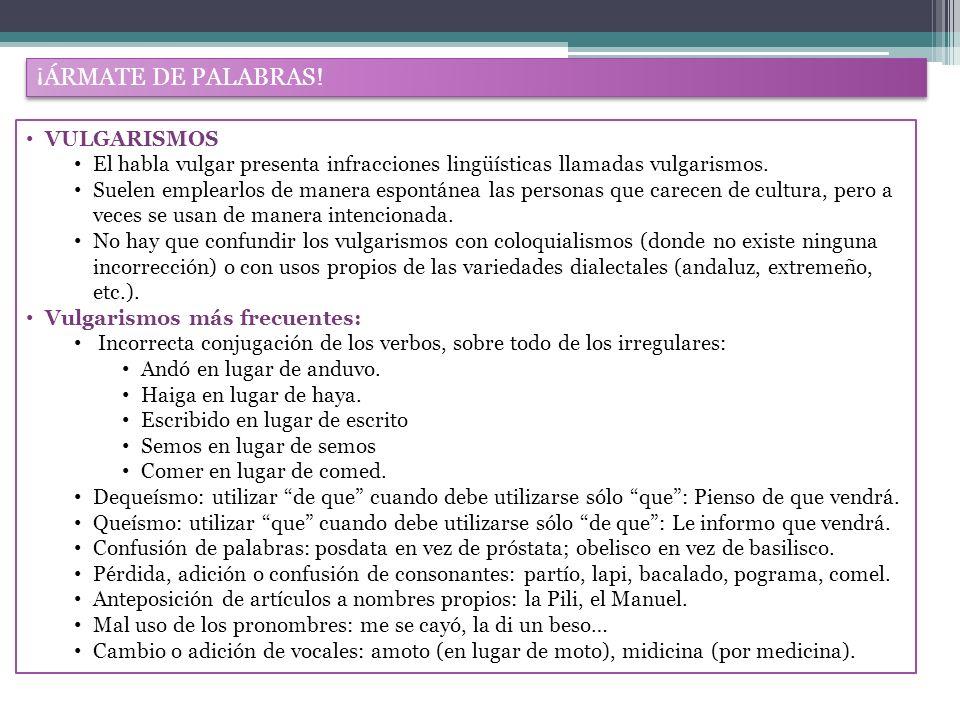 ¡ÁRMATE DE PALABRAS! VULGARISMOS