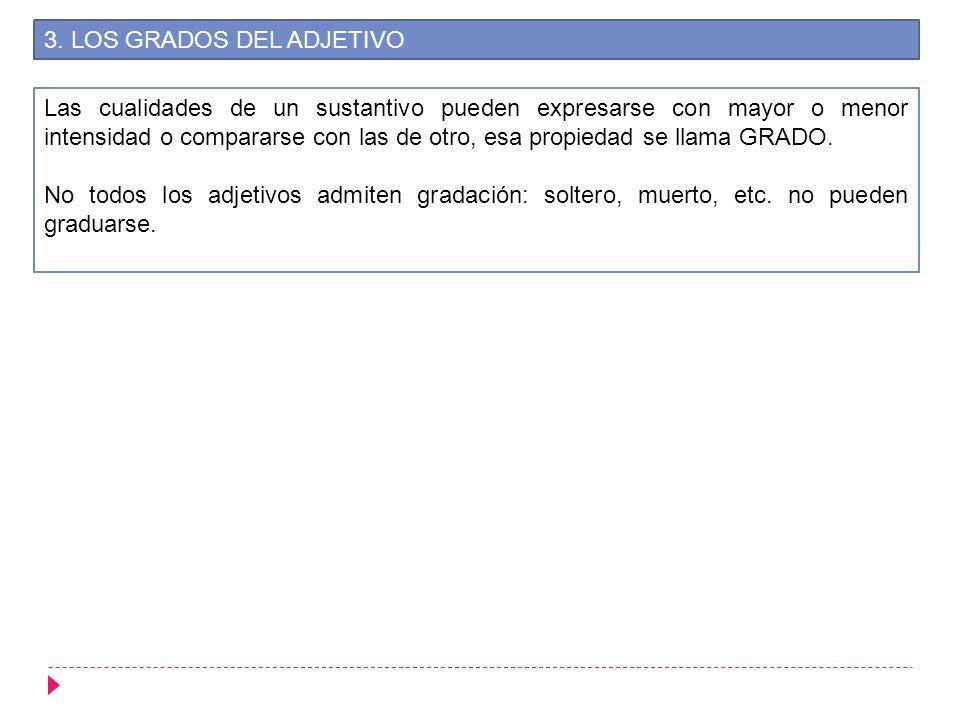 3. LOS GRADOS DEL ADJETIVO