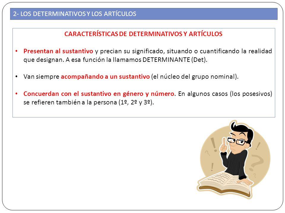CARACTERÍSTICAS DE DETERMINATIVOS Y ARTÍCULOS