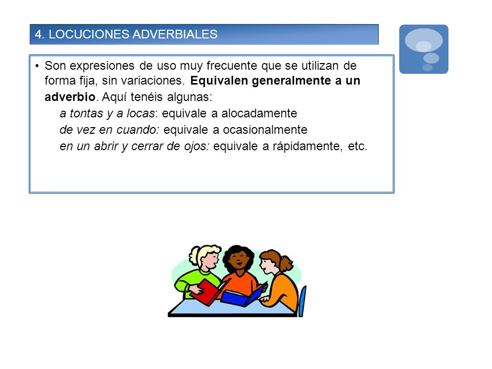 4. LOCUCIONES ADVERBIALES