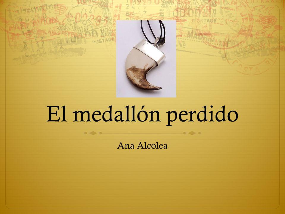 El medallón perdido Ana Alcolea
