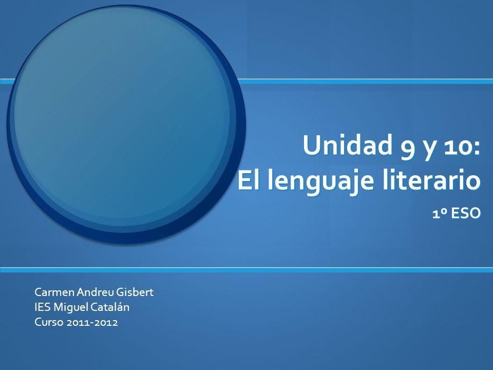 Unidad 9 y 10: El lenguaje literario