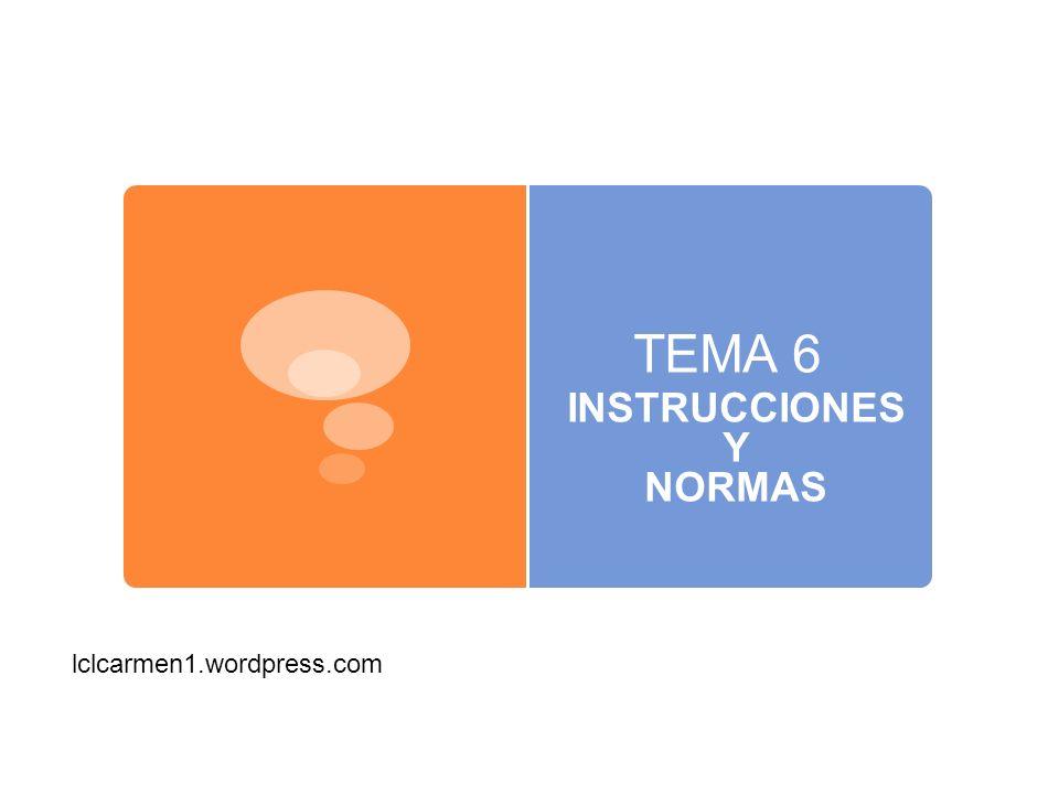 INSTRUCCIONES Y NORMAS