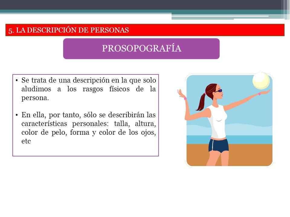PROSOPOGRAFÍA 5. LA DESCRIPCIÓN DE PERSONAS