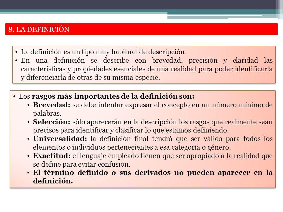 8. LA DEFINICIÓN La definición es un tipo muy habitual de descripción.