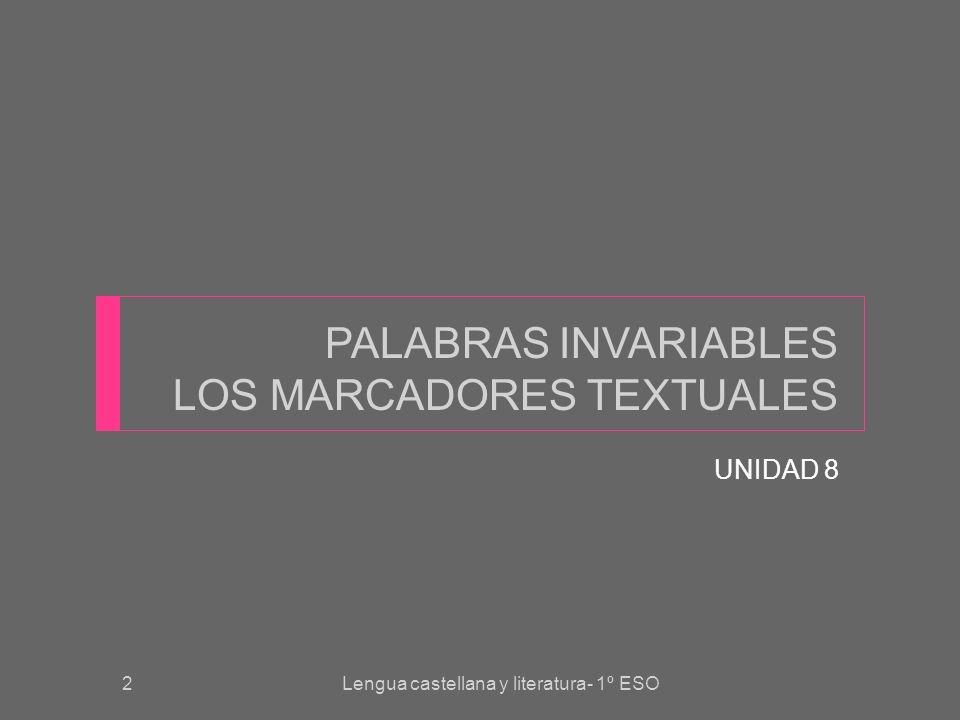 PALABRAS INVARIABLES LOS MARCADORES TEXTUALES