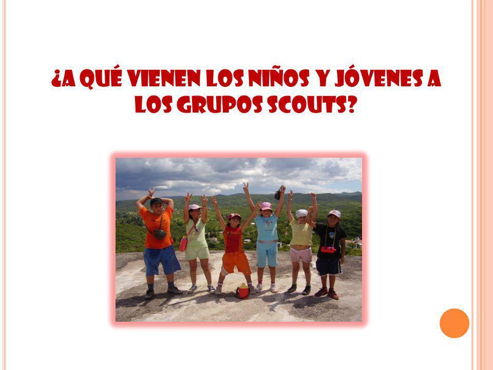 ¿A qué vienen los niños y jóvenes a los grupos scouts
