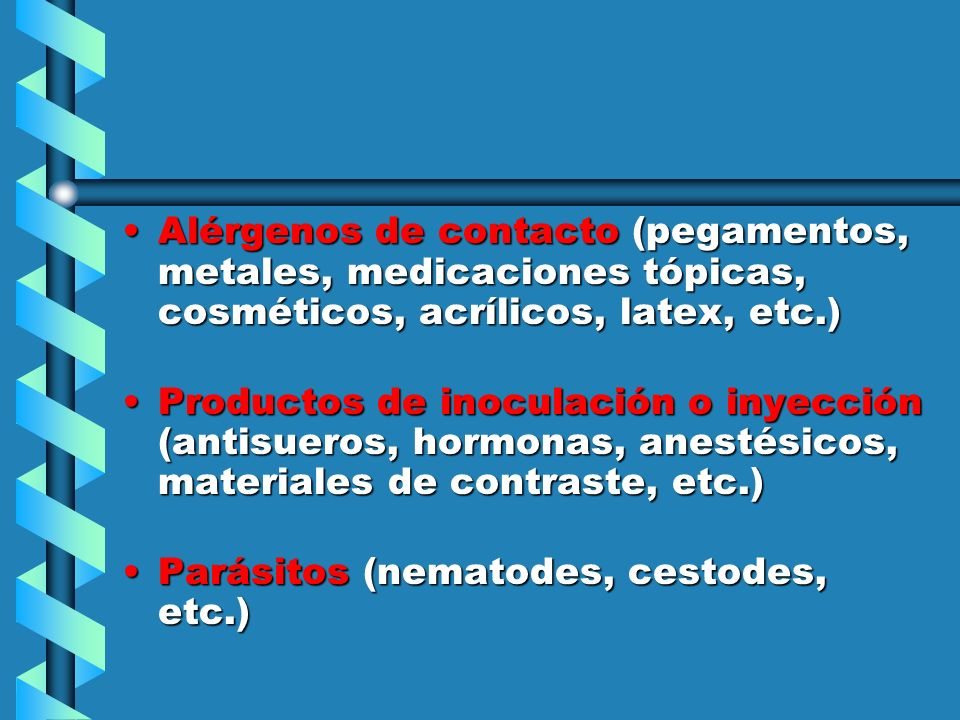 Alérgenos de contacto (pegamentos, metales, medicaciones tópicas, cosméticos, acrílicos, latex, etc.)