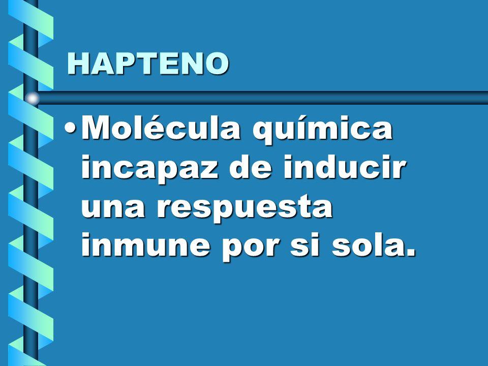 Molécula química incapaz de inducir una respuesta inmune por si sola.