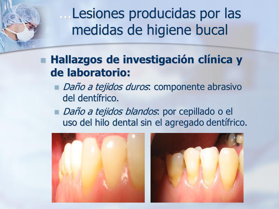 ...Lesiones producidas por las medidas de higiene bucal