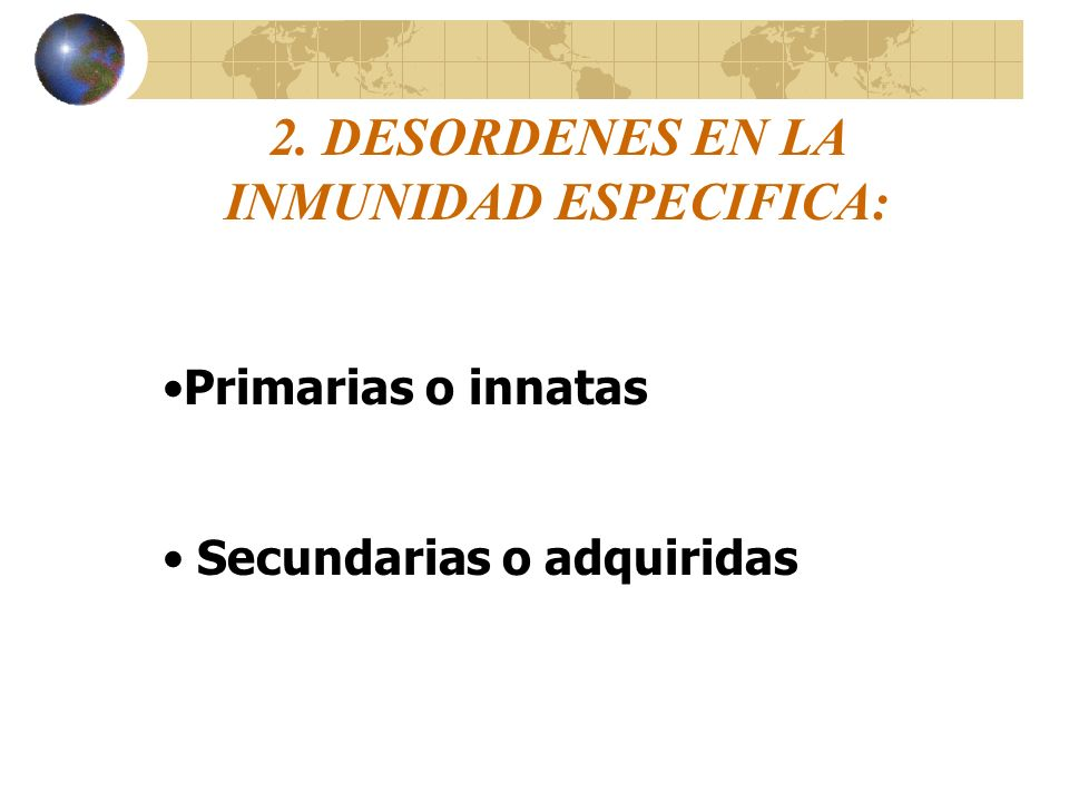 2. DESORDENES EN LA INMUNIDAD ESPECIFICA: