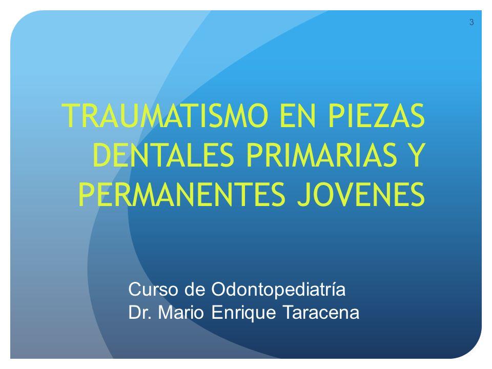 TRAUMATISMO EN PIEZAS DENTALES PRIMARIAS Y PERMANENTES JOVENES
