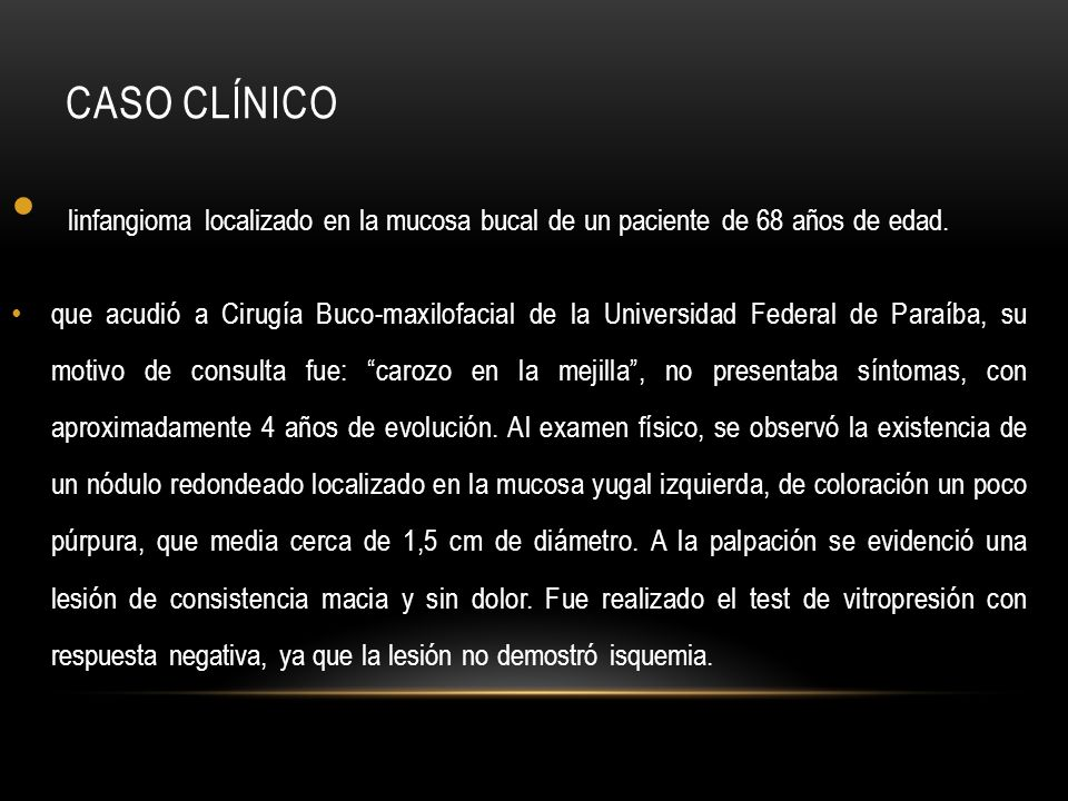 Caso Clínico linfangioma localizado en la mucosa bucal de un paciente de 68 años de edad.